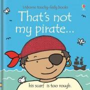 That's Not My Pirate by Fiona Watt