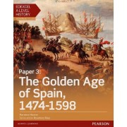 Edexcel A Level History, Paper 3: The Golden Age of Spain 1474-1598 Student Book + ActiveBook by Marianne Brunier