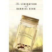 The Liberation of Gabriel King by K L Going