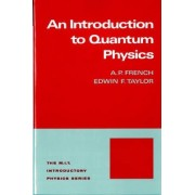 Introduction to Quantum Physics by A. P. French