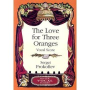Prokofiev Sergei The Love for Three Oranges Vocal Score Bk by Sergei Prokofiev