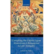 Compiling the Collatio Legum Mosaicarum et Romanarum in Late Antiquity by Robert M. Frakes