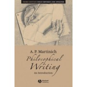 Philosophical Writing by A. P. Martinich