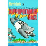 The Twenty-Seventh Annual African Hippo Race by Morris Lurie