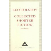 Collected Shorter Fiction: v. 1 by Leo Tolstoy