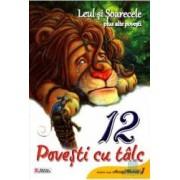 12 povesti cu talc - Leul si Soarecele plus alte povesti