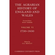 The Agrarian History of England and Wales 2 Part Paperback Set: Volume 6, 1750-1850 by Gordon E. Mingay