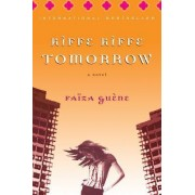 Kiffe Kiffe Tomorrow by Faiza Guene