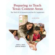 Preparing to Teach Texas Content Areas by Janice L. Nath