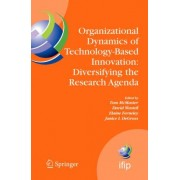 Organizational Dynamics of Technology-based Innovation - Diversifying the Research Agenda by Tom McMaster
