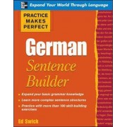 Practice Makes Perfect German Sentence Builder by Ed Swick