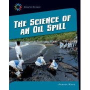 The Science of an Oil Spill by Andrea Wang