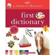 The American Heritage First Dictionary by Editors Of The American Heritage Dictionaries