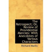 The Retrospect; Or, Review of Providential Mercies by Professor of Medieval Stained Glass Richard Marks