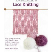 The Very Easy Guide to Lace Knitting by Lynne Watterson