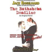 The Bathsheba Deadline by Jack Engelhard