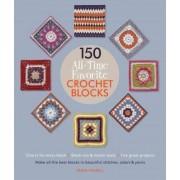 150 All-Time Favorite Crochet Blocks by Sarah Hazell