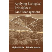 Applying Ecological Principles to Land Management by Virginia H. Dale