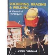 Soldering, Brazing & Welding by Derek Pritchard