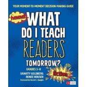 What Do I Teach Readers Tomorrow? Fiction: Grades 3-8 by Gravity Goldberg