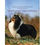 Medical, Genetic & Behavioral Risk Factors of Shetland Sheepdogs by Ross D Clark DVM