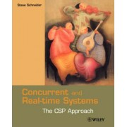 Concurrent and Real-time Systems by Steve Schneider