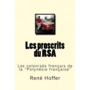 """Les Proscrits Du Rsa: Les Colonises Francais de La """"Polynesie Francaise"""""""
