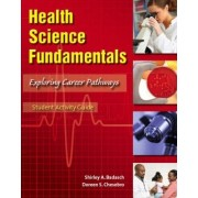 Student Activity Guide for Health Science Fundamentals: Student Activity Guide by Shirley A. Badasch