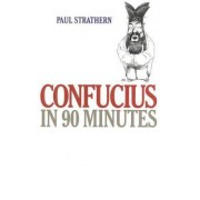 Confucius in 90 Minutes by Paul Strathern