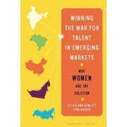 Winning the War for Talent in Emerging Markets by Sylvia Ann Hewlett
