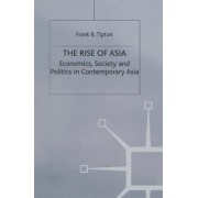 The Rise of Asia by Frank B. Tipton