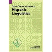 Current Trends and Issues in Hispanic Linguistics by Lenard Struderus