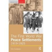 The First World War Peace Settlements, 1919-1925 by Erik Goldstein