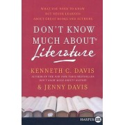 Don't Know Much about Literature by Kenneth C Davis