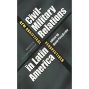 Civil-Military Relations in Latin America by David Pion-Berlin