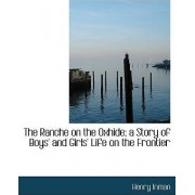 The Ranche on the Oxhide; A Story of Boys' and Girls' Life on the Frontier by Inman