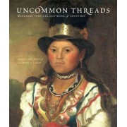 Uncommon Threads by Bruce J. Bourque