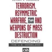 Terrorism, Asymmetric Warfare and Weapons of Mass Destruction by Anthony H. Cordesman
