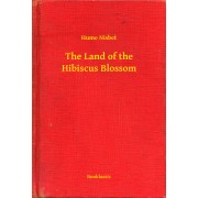 The Land of the Hibiscus Blossom (eBook)