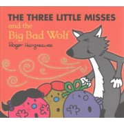 The Three Little Misses and the Big Bad Wolf by Roger Hargreaves