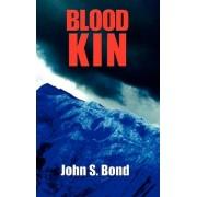 Blood Kin by John S Bond