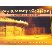 My Summer Vacation by Robert Eringer