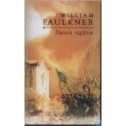 Nuvele regasite - William Faulkner