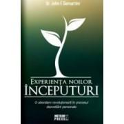Experienta Noilor Inceputuri - Dr. John F. Demartini