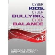 Cyber Kids, Cyber Bullying, Cyber Balance by Barbara C. Trolley