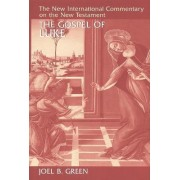 The Gospel of Luke by Joel B. Green