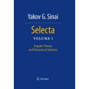 Selected Papers: Ergodic Theory and Dynamical Systems Volume I by Yakov G. Sinai