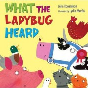 What the Ladybug Heard by Julia Donaldson