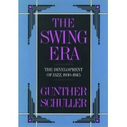 The Swing Era by Gunther Schuller