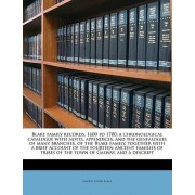 Blake Family Records, 1600 to 1700; A Chronological Catalogue with Notes, Appendices, and the Genealogies of Many Branches, of the Blake Family, Together with a Brief Account of the Fourteen Ancient Families of Tribes of the Town of Galway, and a Descript